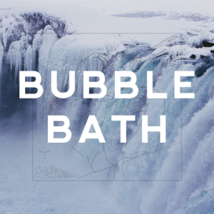 Bubble Bath -